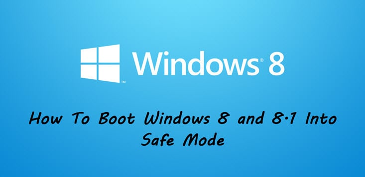 how to boot into safe mode in windows 8 x