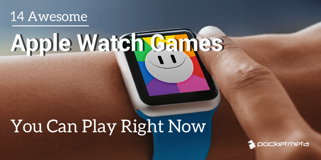 14 Awesome Apple Watch Games You Can Play Right Now