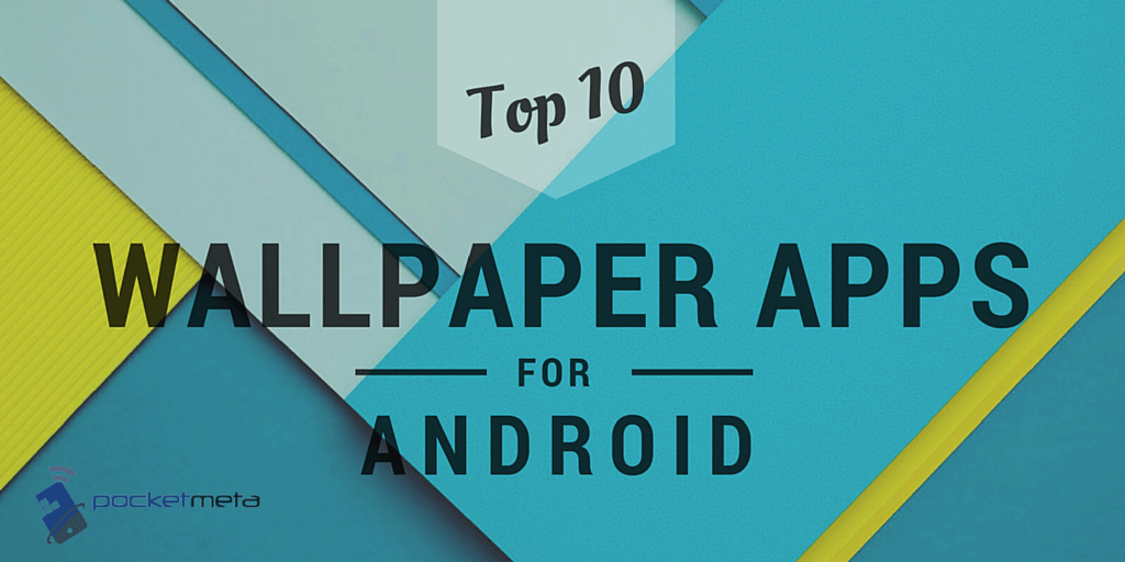 top 10 wallpaper apps for android