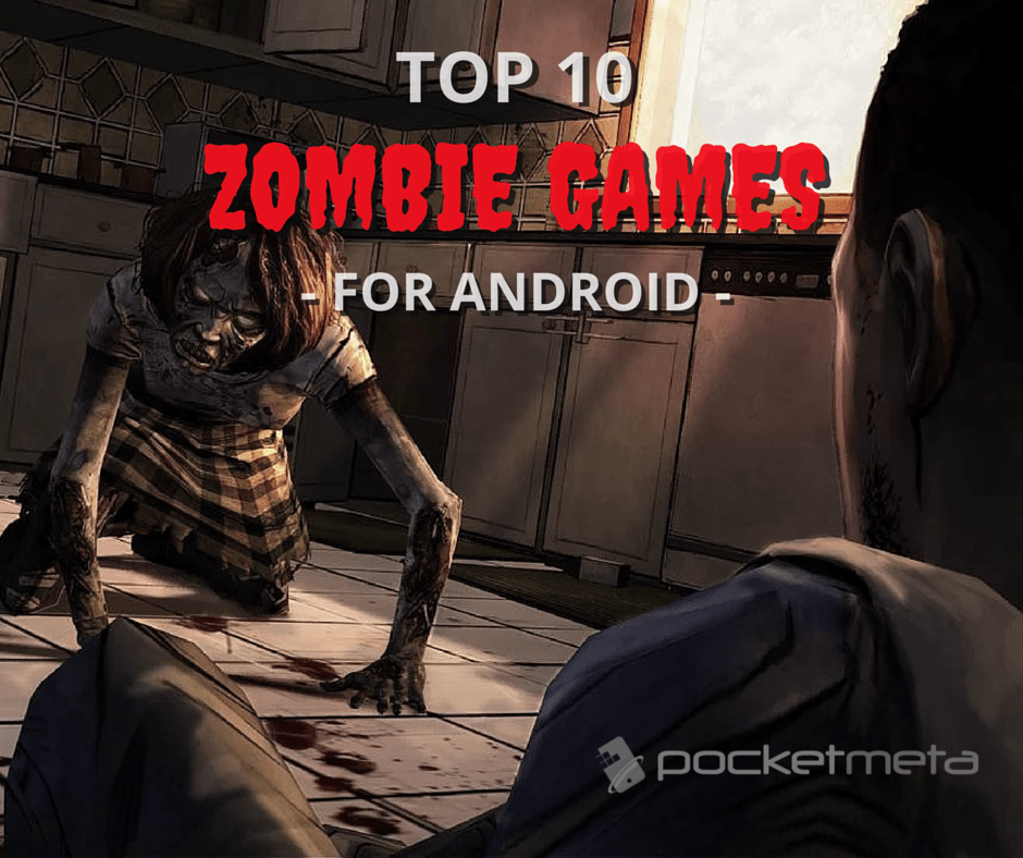 Top 10 Zombie Games For Android