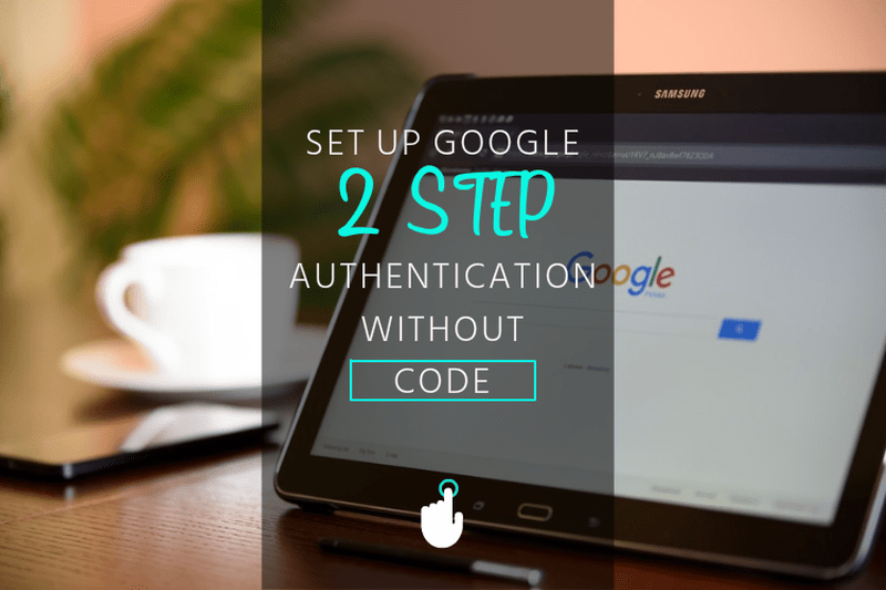 how to set up google two step verification