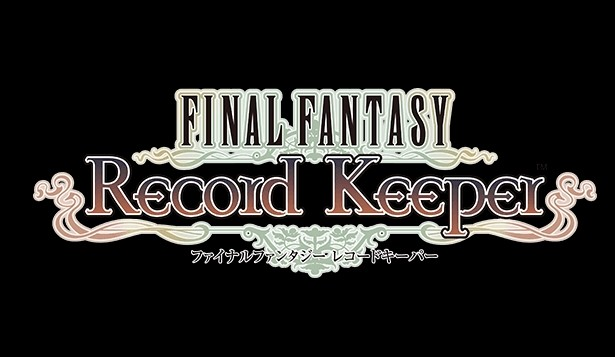 Final Fantasy: Record Keeper will arrive on mobile devices in Spring