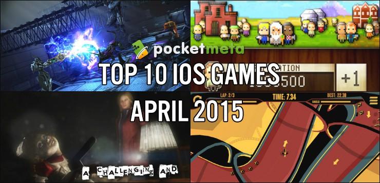 Top 10 iOS Games of April 2015