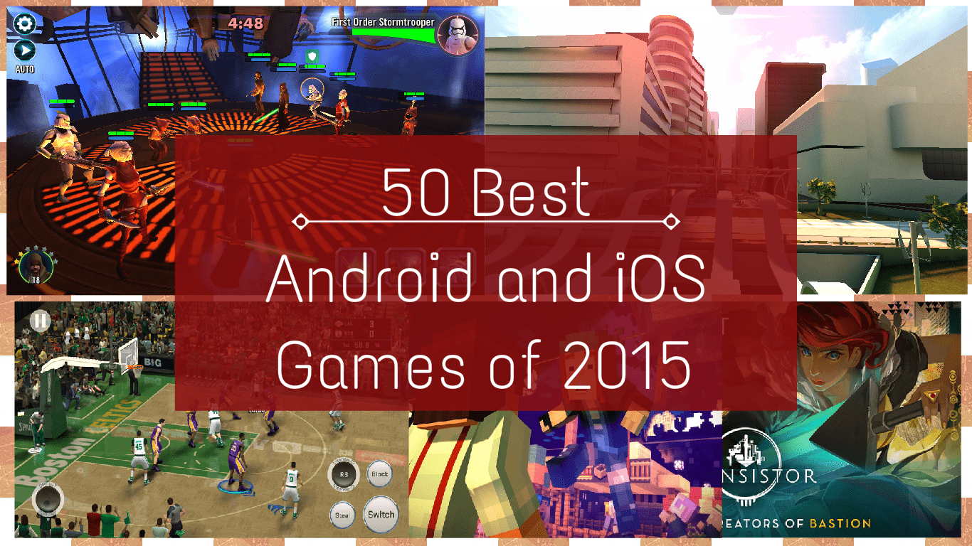 50 Best iOS and Android Games of 2015