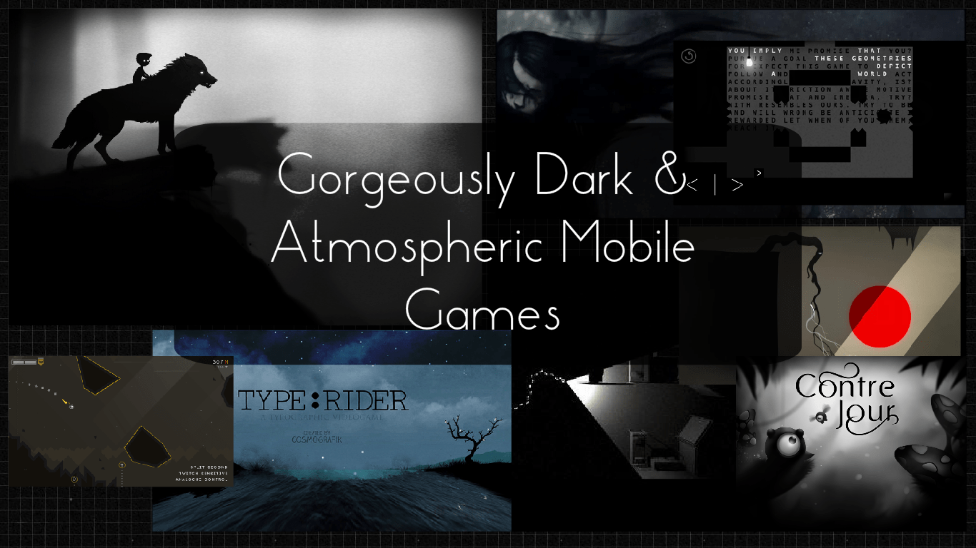 Top 25 Gorgeously Dark and Atmospheric Mobile Games