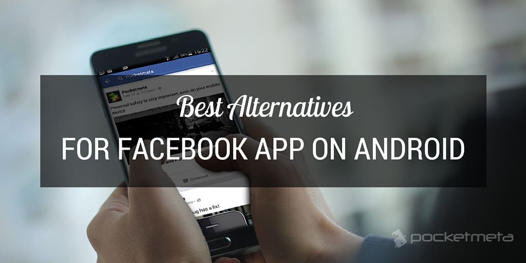 Four Android Alternatives to Facebook App